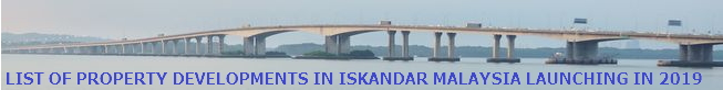 New Property Launch in Iskandar Malaysia Johor 2019